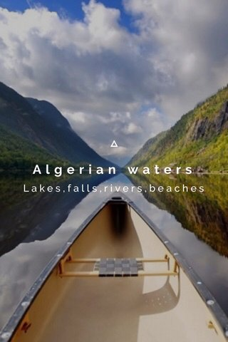 Algerian waters Lakes,falls,rivers,beaches