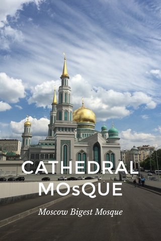 CATHEDRAL MOsQUE Moscow Bigest Mosque