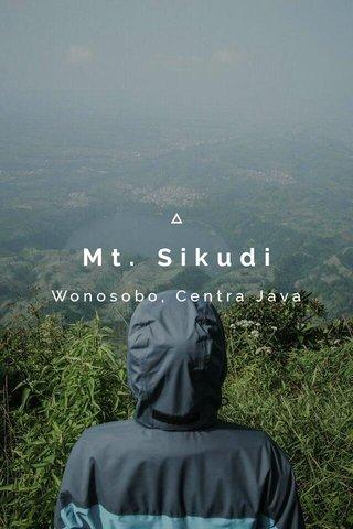 Mt. Sikudi Wonosobo, Centra Java