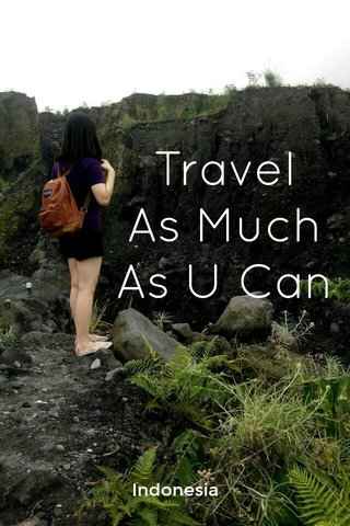 Travel As Much As U Can Indonesia