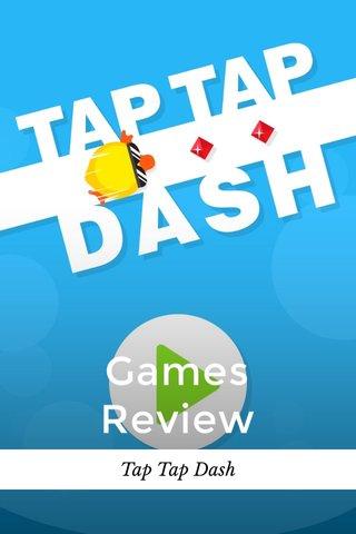 Games Review Tap Tap Dash