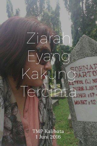 Ziarah Eyang Kakung Tercinta TMP Kalibata 1 Juni 2016