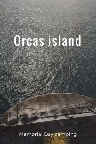 Orcas island Memorial Day camping