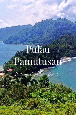 Pulau Pamutusan Padang, Sumatera Barat