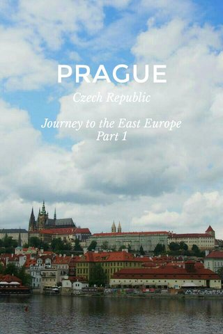 PRAGUE Czech Republic Journey to the East Europe Part 1