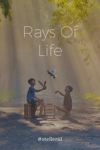 Rays Of Life #stellerid