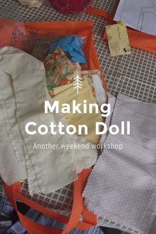 Making Cotton Doll Another weekend workshop