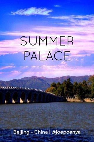 SUMMER PALACE Beijing - China   @joepoenya