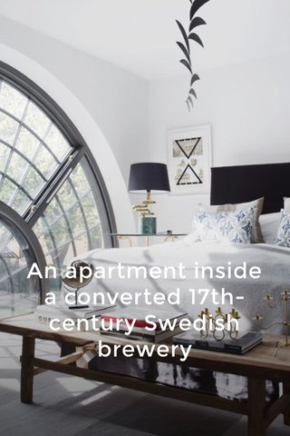 An apartment inside a converted 17th-century Swedish brewery