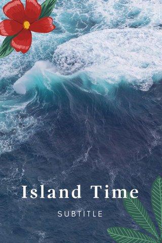 Island Time SUBTITLE