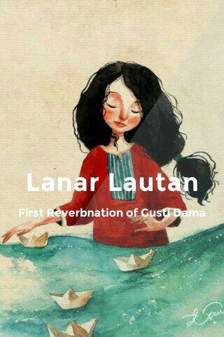 Lanar Lautan First Reverbnation of Gusti Dama