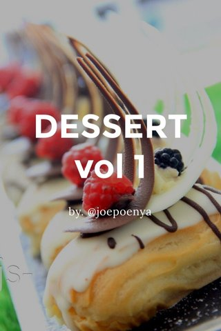 DESSERT vol 1 by. @joepoenya