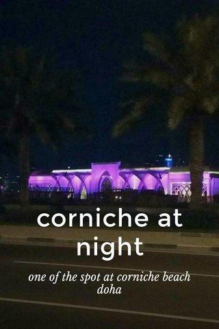 corniche at night one of the spot at corniche beach doha