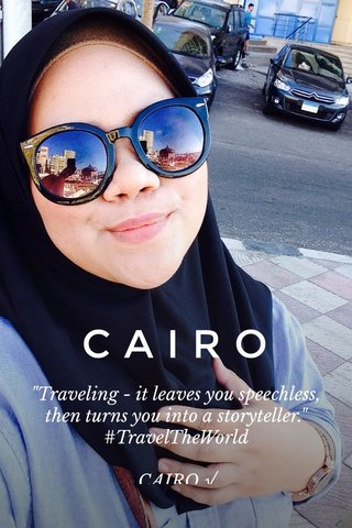 """CAIRO """"Traveling - it leaves you speechless, then turns you into a storyteller."""" #TravelTheWorld CAIRO √"""