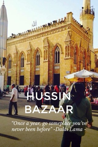 """HUSSIN BAZAAR """"Once a year, go someplace you've never been before"""" -Dalai Lama -"""