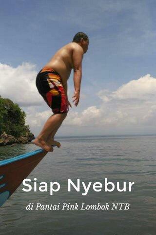 Siap Nyebur di Pantai Pink Lombok NTB