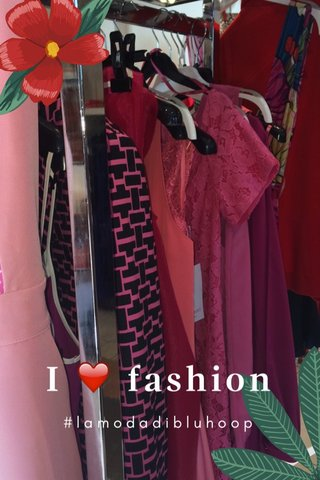 I ❤️ fashion #lamodadibluhoop