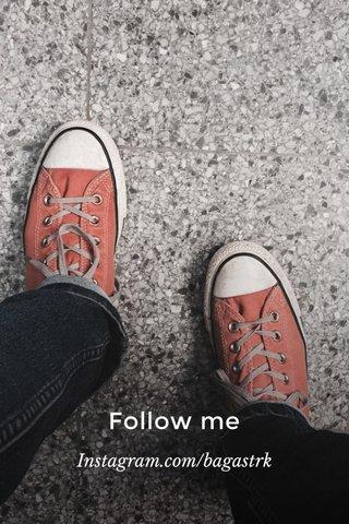 Follow me Instagram.com/bagastrk