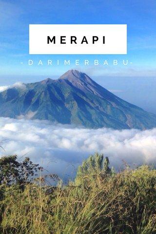 MERAPI - D A R I M E R B A B U-