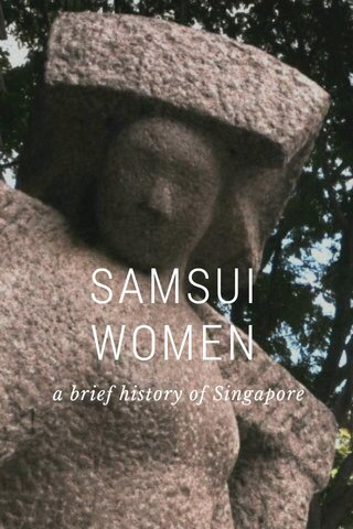 SAMSUI WOMEN a brief history of Singapore