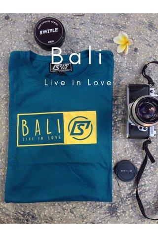 Bali Live in Love