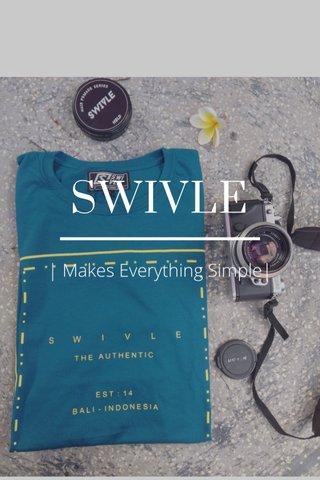 SWIVLE | Makes Everything Simple|
