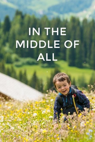 IN THE MIDDLE OF ALL .