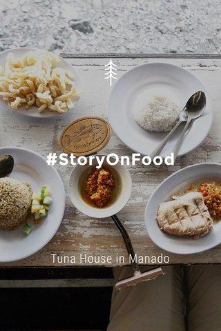 #StoryOnFood Tuna House in Manado