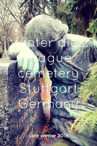 Winter dies. Prague cemetery Stuttgart Germany Late winter 2016