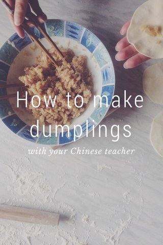 How to make dumplings with your Chinese teacher