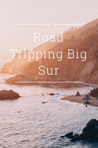 Road Tripping Big Sur