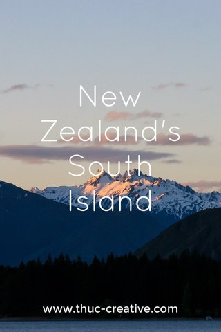 New Zealand's South Island www.thuc-creative.com