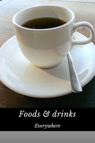 Foods & drinks Everywhere