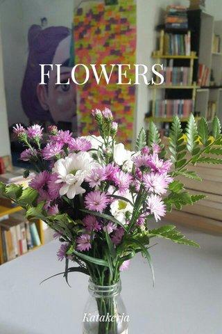 FLOWERS Katakerja