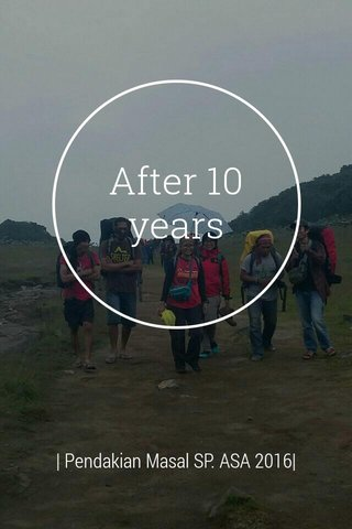 After 10 years   Pendakian Masal SP. ASA 2016 