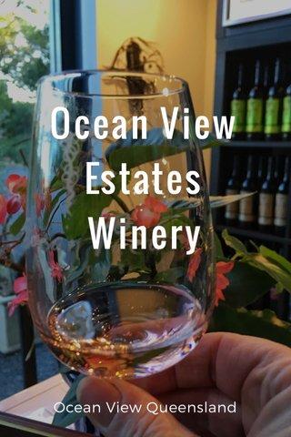 Ocean View Estates Winery Ocean View Queensland