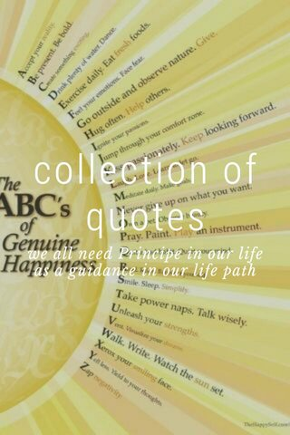 collection of quotes we all need Principe in our life as a guidance in our life path