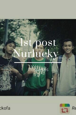 1st post Nurlucky_ #lossantos