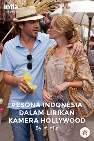 PESONA INDONESIA DALAM LIRIKAN KAMERA HOLLYWOOD By: @infia