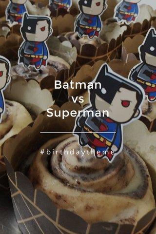 Batman vs Superman #birthdaytheme
