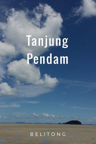 Tanjung Pendam BELITONG