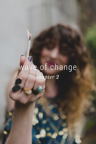 wave of change chapter 2