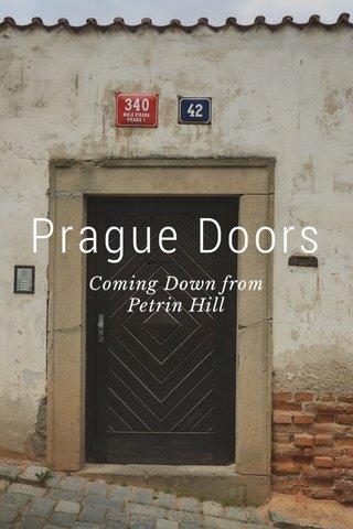 Prague Doors Coming Down from Petrin Hill