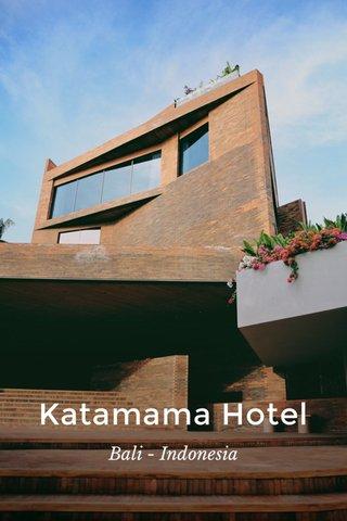 Katamama Hotel Bali - Indonesia