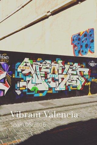 Vibrant Valencia Spain 06/2016