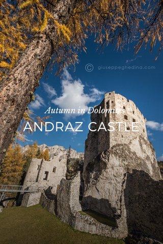 ANDRAZ CASTLE Autumn in Dolomites