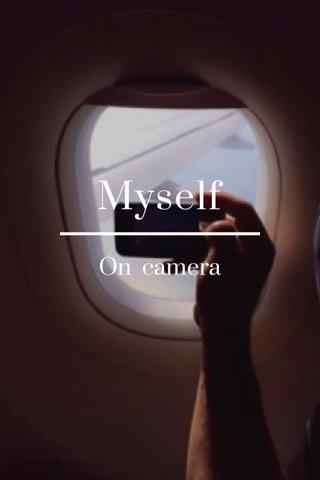 Myself On camera