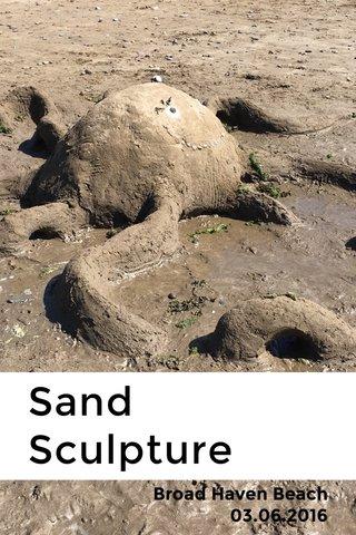 Sand Sculpture Broad Haven Beach 03.06.2016