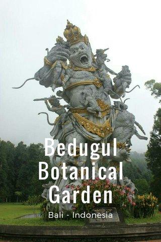 Bedugul Botanical Garden Bali - Indonesia
