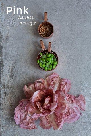 Pink Lettuce... a recipe